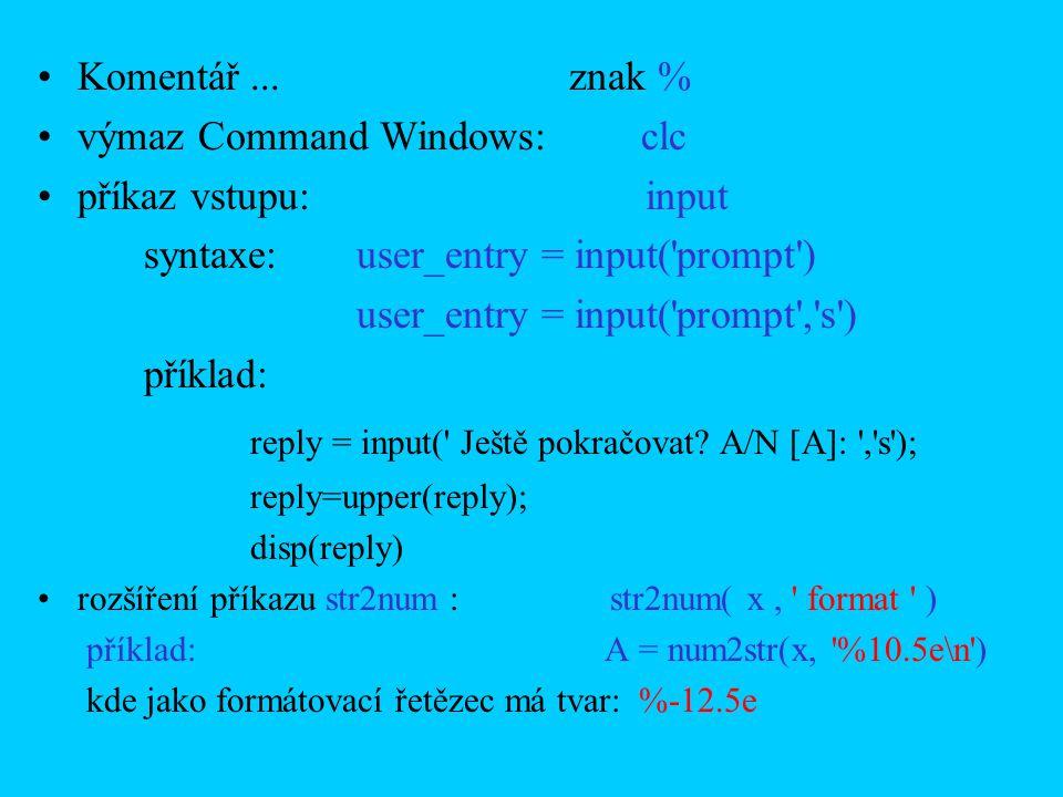 reply = input( Ještě pokračovat A/N [A]: , s );